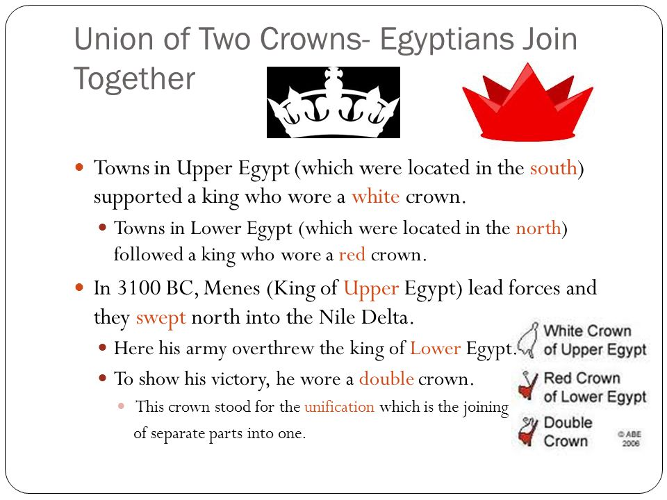 Menes united the kingdoms of Upper and Lower Egypt to form the largest government in the world at that time.
