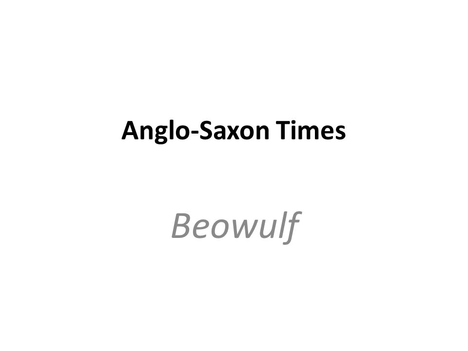 Anglo-Saxon Times Beowulf
