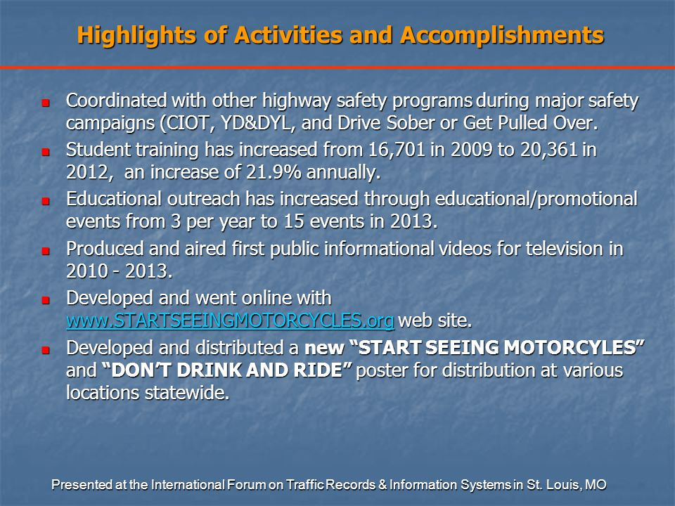 Highlights of Activities and Accomplishments Coordinated with other highway safety programs during major safety campaigns (CIOT, YD&DYL, and Drive Sober or Get Pulled Over.