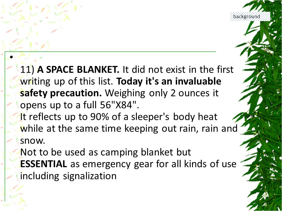 11) A SPACE BLANKET. It did not exist in the first writing up of this list.