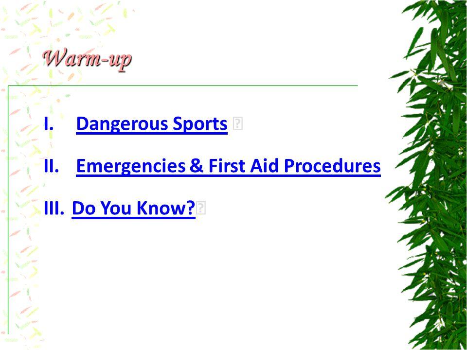 Warm-up I. Dangerous Sports Dangerous Sports II.