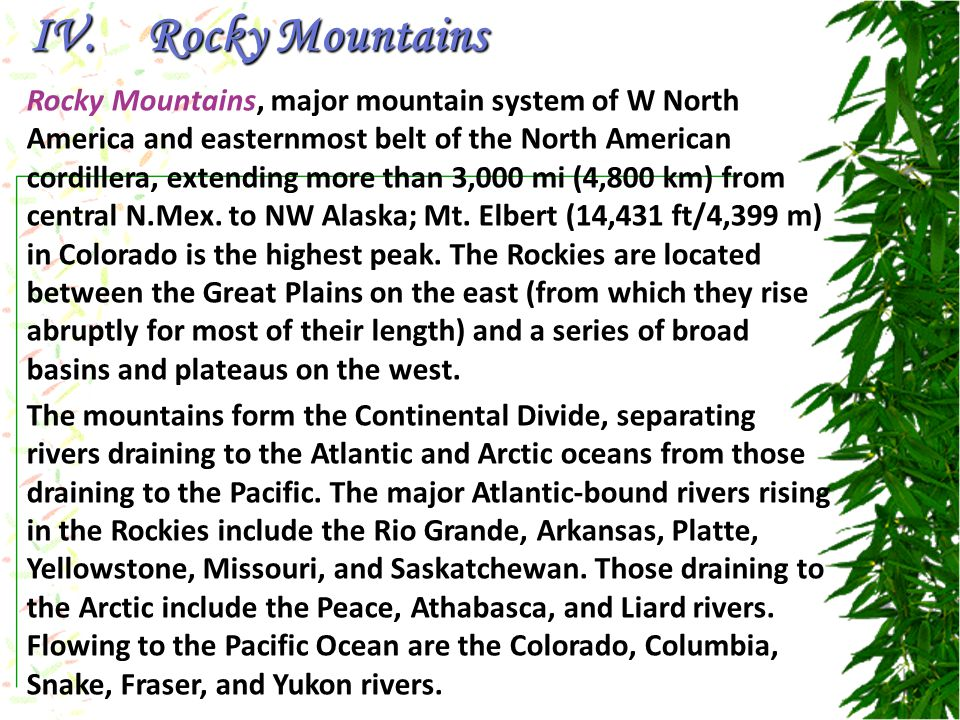 Rocky Mountains, major mountain system of W North America and easternmost belt of the North American cordillera, extending more than 3,000 mi (4,800 km) from central N.Mex.