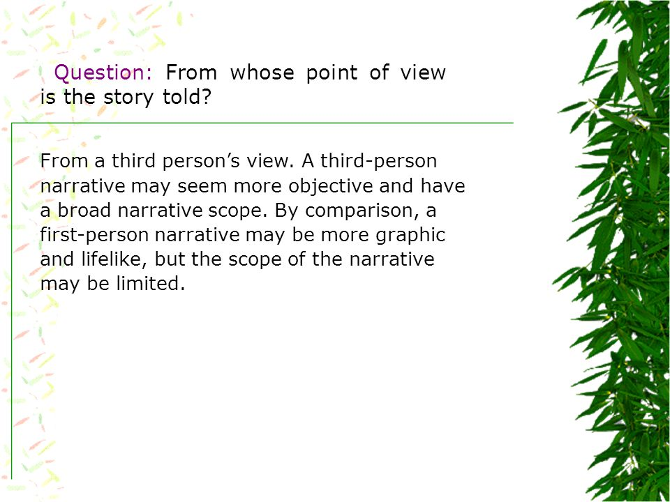 Question: From whose point of view is the story told.