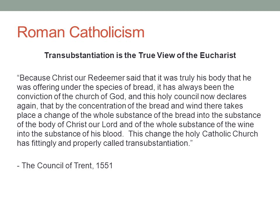 """Roman Catholicism Transubstantiation is the True View of the Eucharist """"Because Christ our Redeemer said that it was truly his body that he was offeri"""
