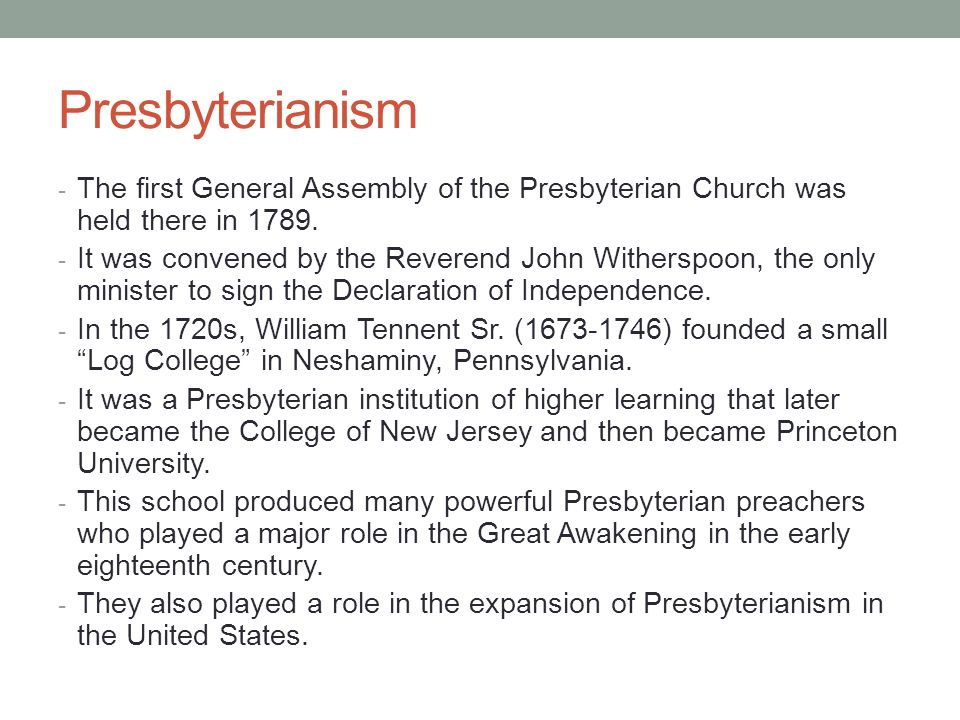 Presbyterianism - The first General Assembly of the Presbyterian Church was held there in 1789. - It was convened by the Reverend John Witherspoon, th