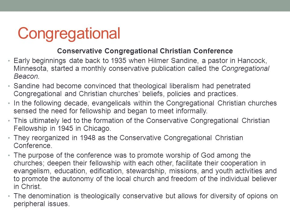 Congregational Conservative Congregational Christian Conference Early beginnings date back to 1935 when Hilmer Sandine, a pastor in Hancock, Minnesota