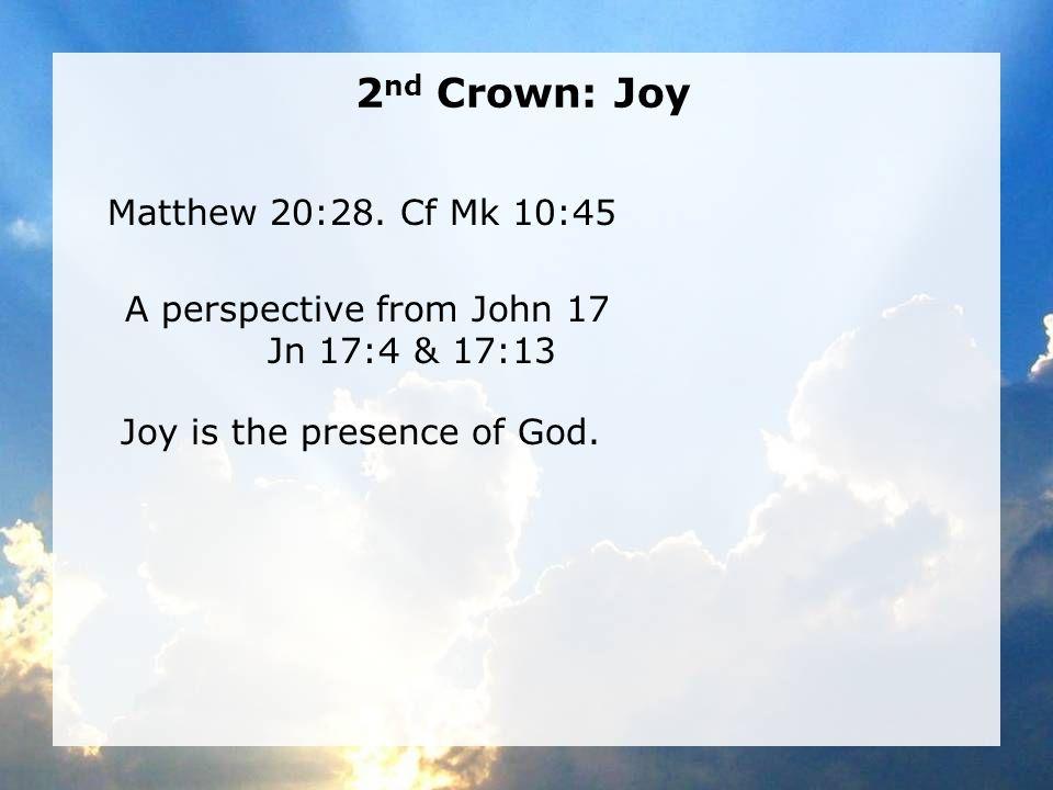 2 nd Crown: Joy Matthew 20:28.