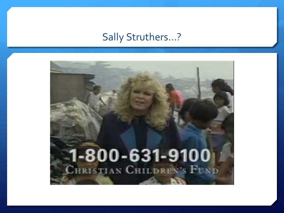 Sally Struthers…