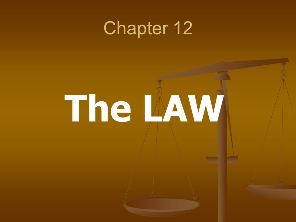 Chapter 12 The LAW