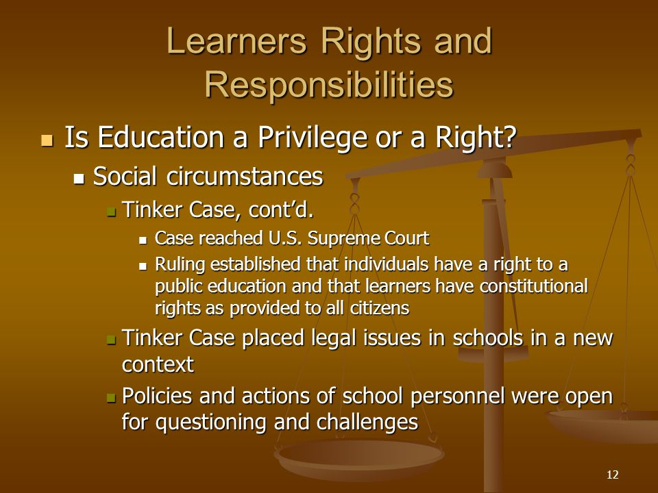 12 Learners Rights and Responsibilities Is Education a Privilege or a Right.