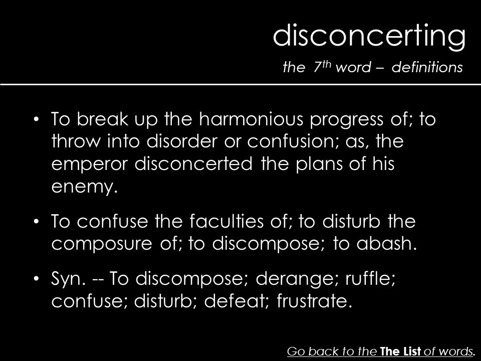 the 7 th word – definitions disconcerting Go back to the The List of wordsGo back to the The List of words.
