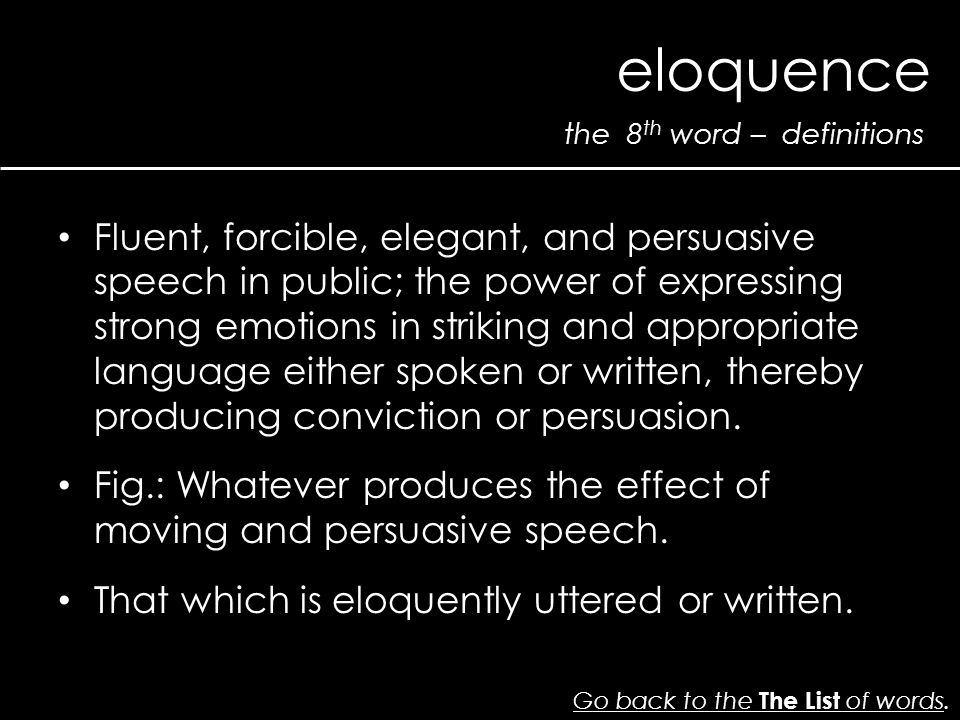 the 8 th word – definitions eloquence Go back to the The List of wordsGo back to the The List of words.