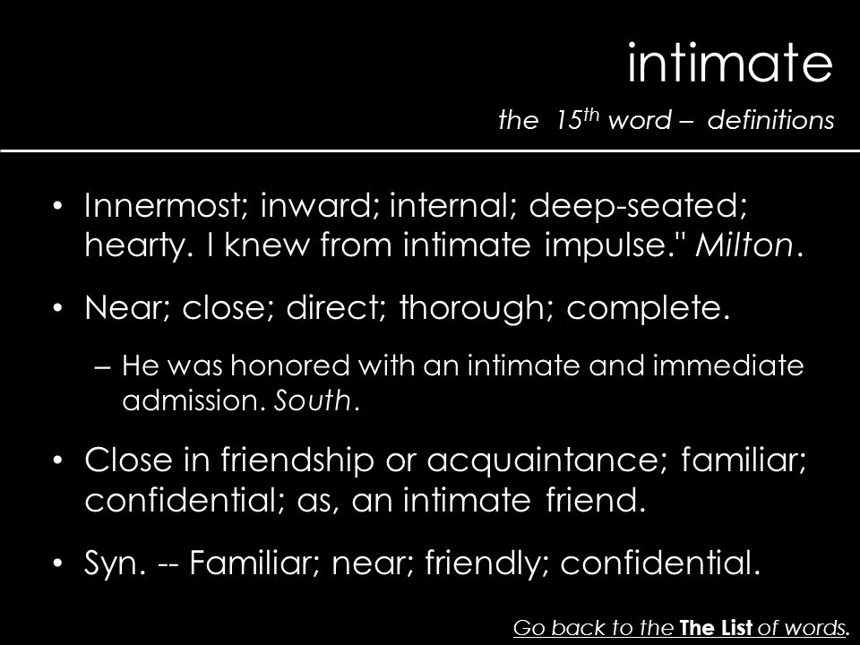 the 15 th word – definitions intimate Go back to the The List of wordsGo back to the The List of words.