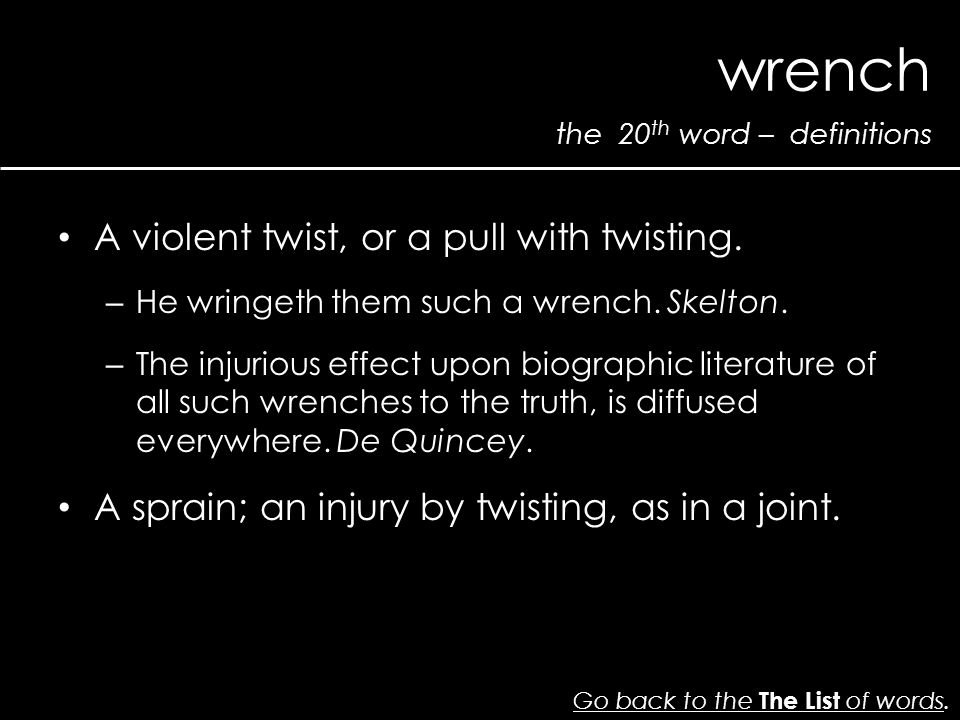the 20 th word – definitions wrench Go back to the The List of wordsGo back to the The List of words.