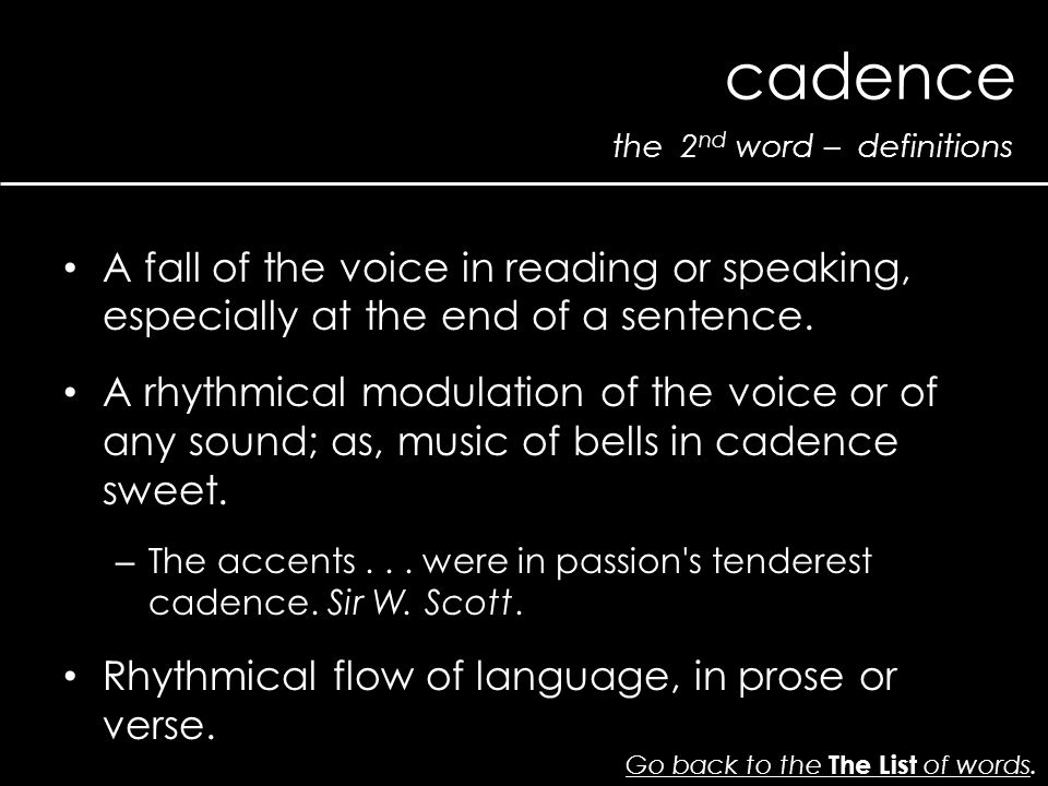the 2 nd word – definitions cadence Go back to the The List of wordsGo back to the The List of words.