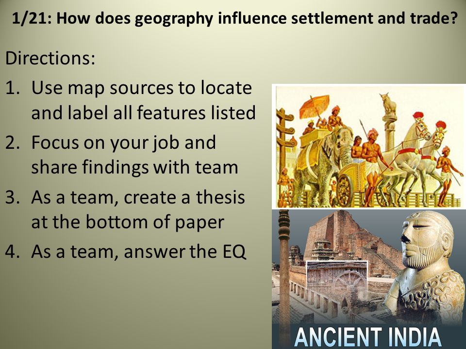 1/21: How does geography influence settlement and trade.