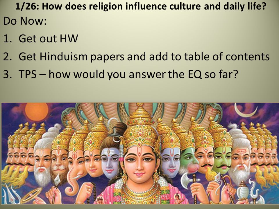 1/26: How does religion influence culture and daily life.