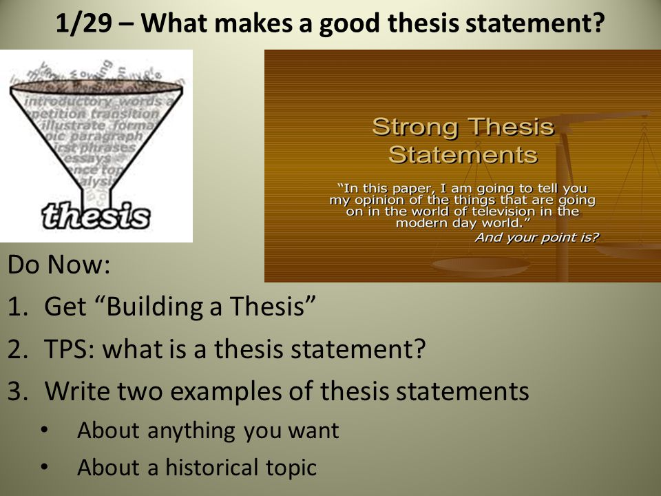1/29 – What makes a good thesis statement.