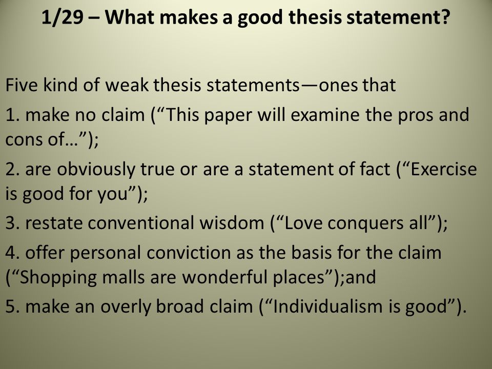 Five kind of weak thesis statements—ones that 1.