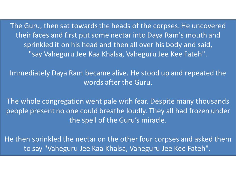 The Guru, then sat towards the heads of the corpses.