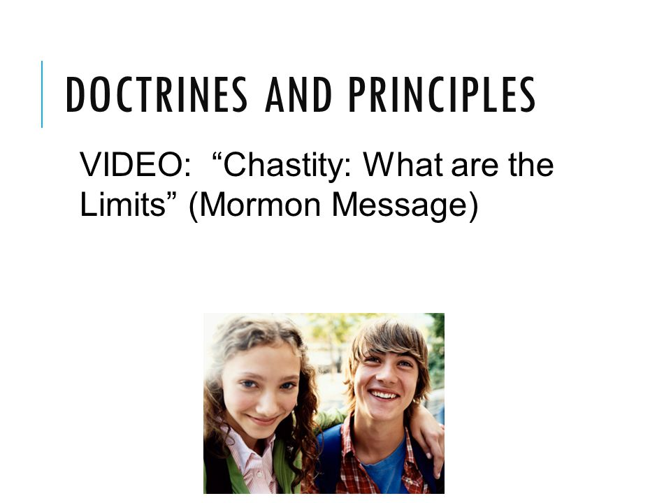 DOCTRINES AND PRINCIPLES VIDEO: Chastity: What are the Limits (Mormon Message)