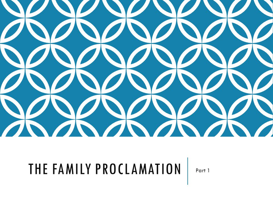 THE FAMILY PROCLAMATION Part 1