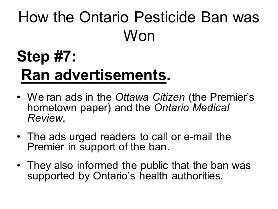 How the Ontario Pesticide Ban was Won Step #7: Ran advertisements.