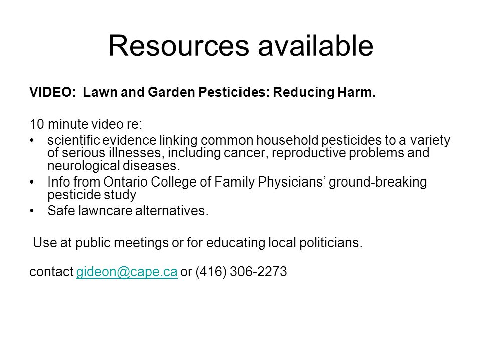 Resources available VIDEO: Lawn and Garden Pesticides: Reducing Harm.