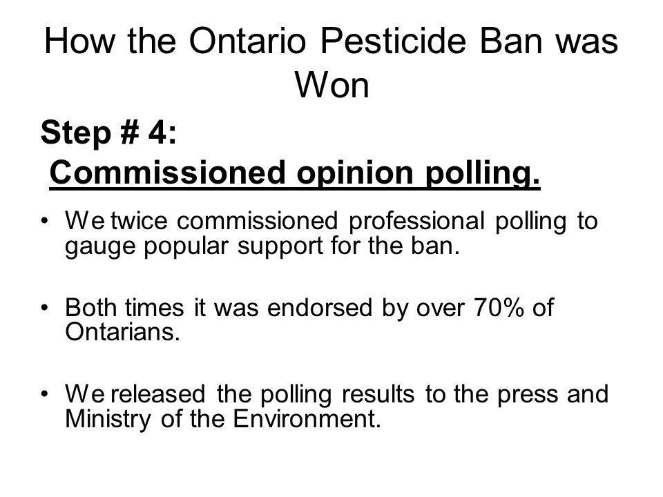 How the Ontario Pesticide Ban was Won Step # 4: Commissioned opinion polling.