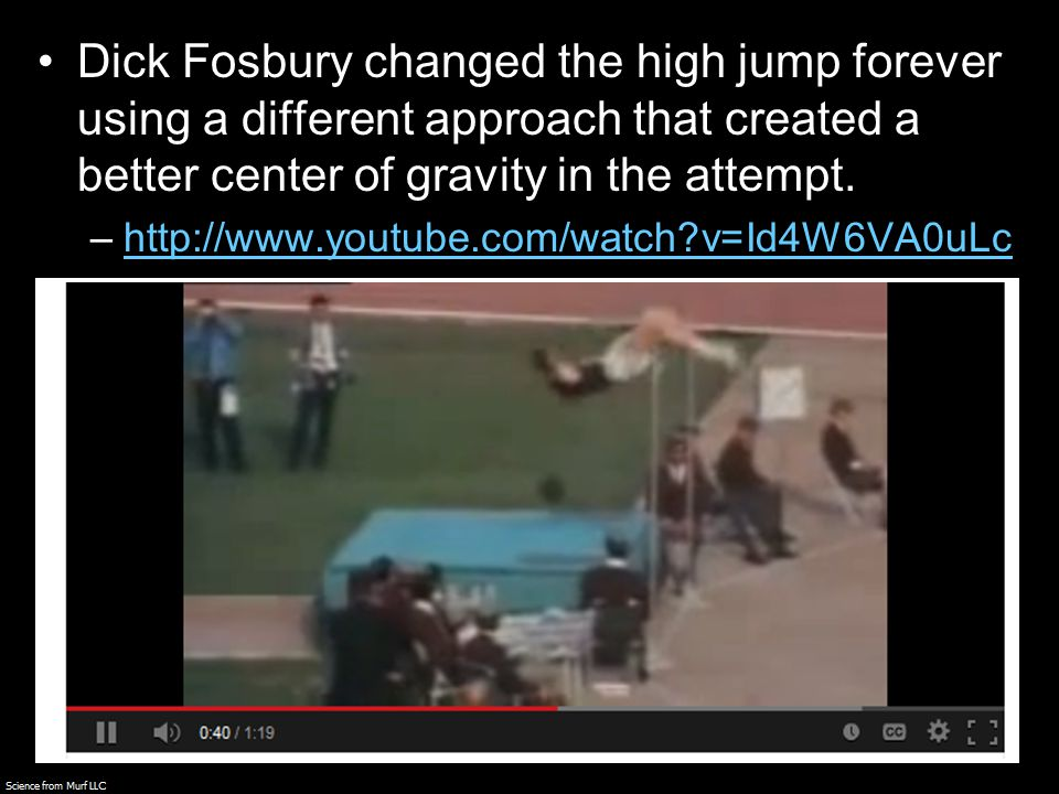 Dick Fosbury changed the high jump forever using a different approach that created a better center of gravity in the attempt.