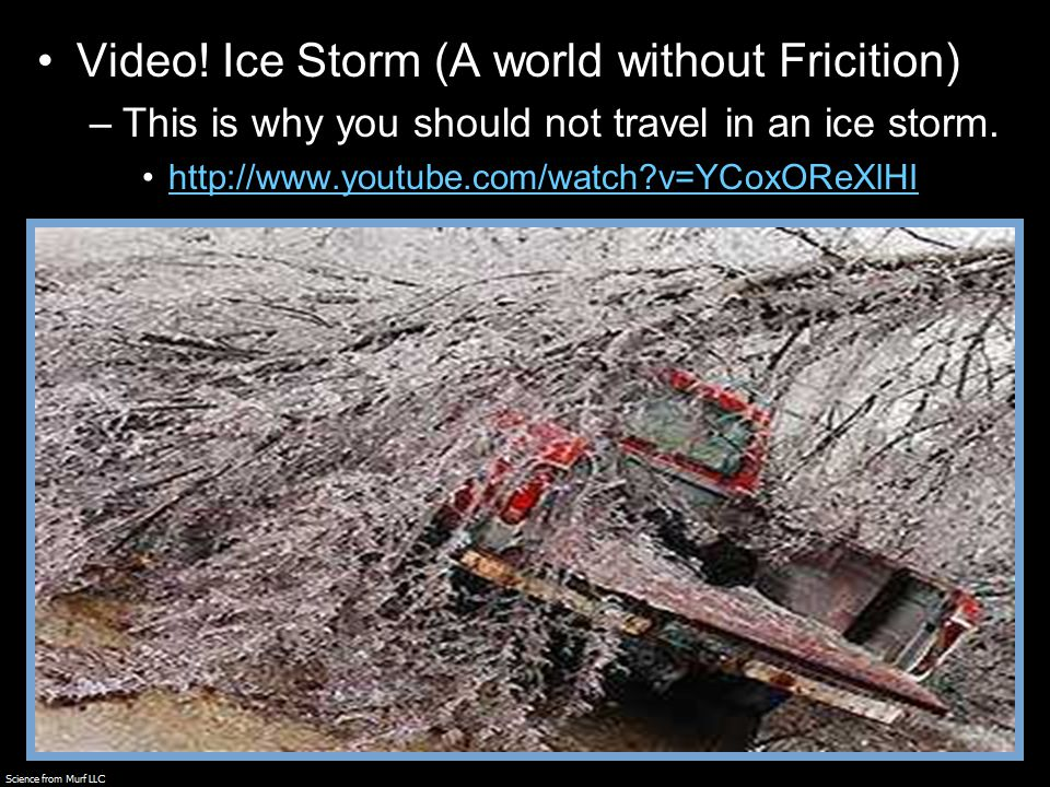 Video. Ice Storm (A world without Fricition) –This is why you should not travel in an ice storm.