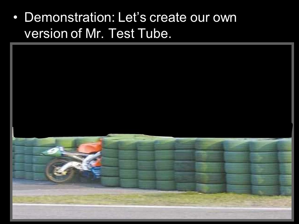 Demonstration: Let's create our own version of Mr. Test Tube.