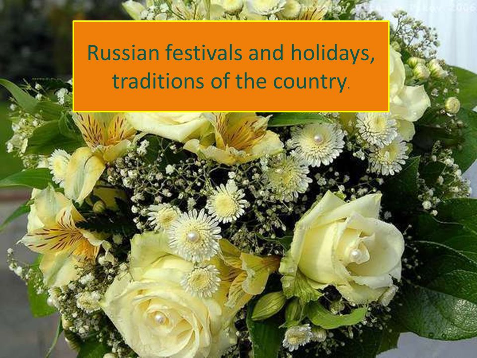 Russian festivals and holidays, traditions of the country.