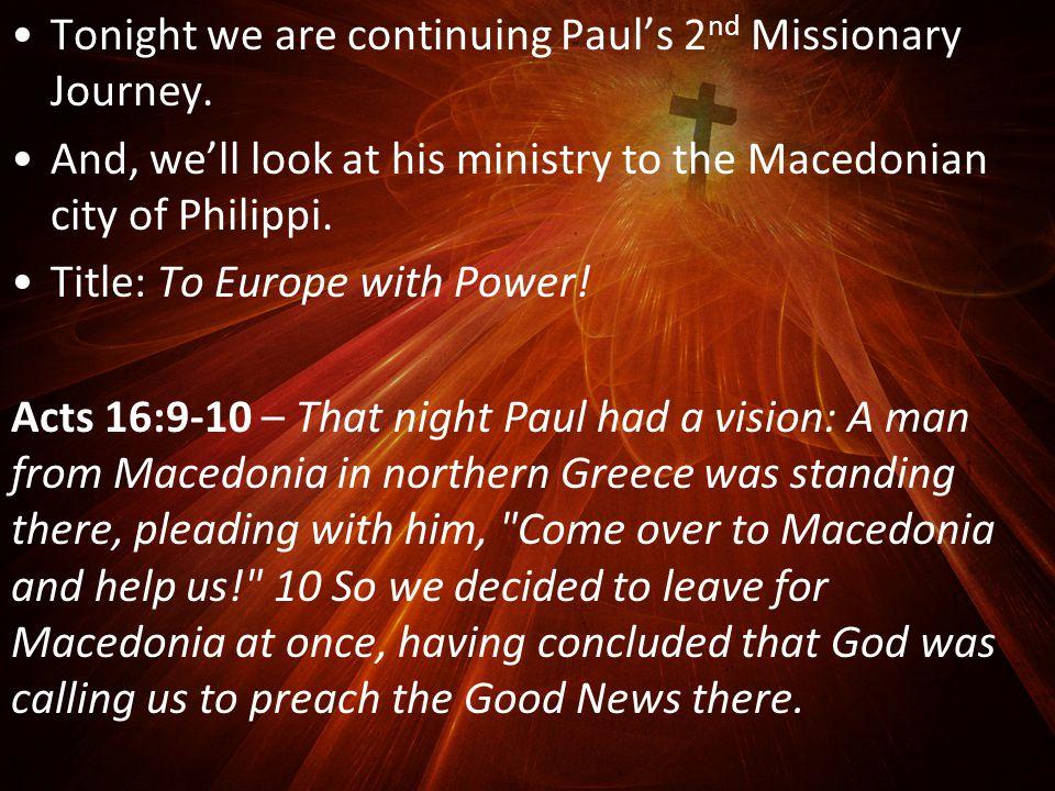 Paul had just had the Macedonian Vision.