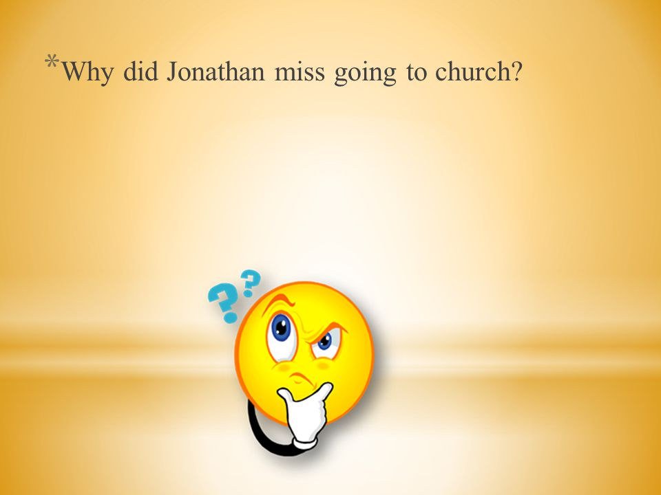 * He arranged for two priesthood bearers to visit Jonathan at the ranch on Sundays and prepare the sacrament for him.