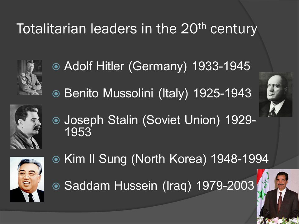 Totalitarian leaders in the 20 th century  Adolf Hitler (Germany) 1933-1945  Benito Mussolini (Italy) 1925-1943  Joseph Stalin (Soviet Union) 1929-