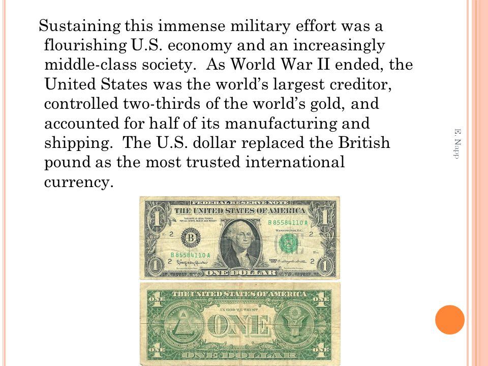 Sustaining this immense military effort was a flourishing U.S. economy and an increasingly middle-class society. As World War II ended, the United Sta