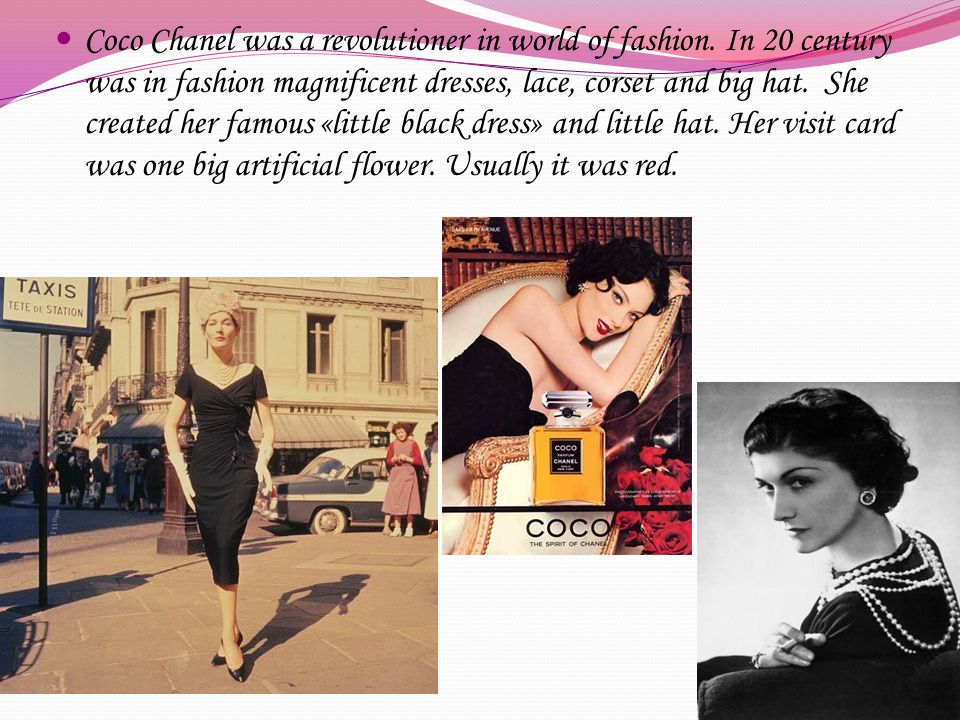 Coco Chanel was a revolutioner in world of fashion.