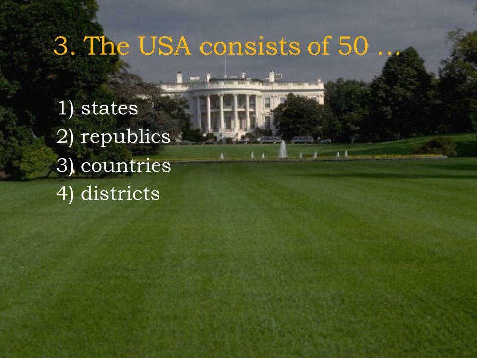 2. The capital of the USA is … 1) New York 2) Washington 3) Washington D.C. 4) Los Angeles