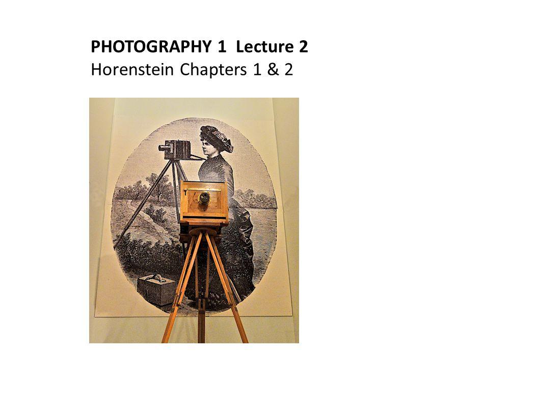  TEXT CHAPTERS 1 & 2  WORK FLOW  WORKBOOK QUESTIONS  EARLY PHOTOGRAPHERS: Nicéphore Niépce, Henry Fox Talbot, Louis Daguerre & Felix Nadar  PHOTOGRAMS  CAMERA CHECKS