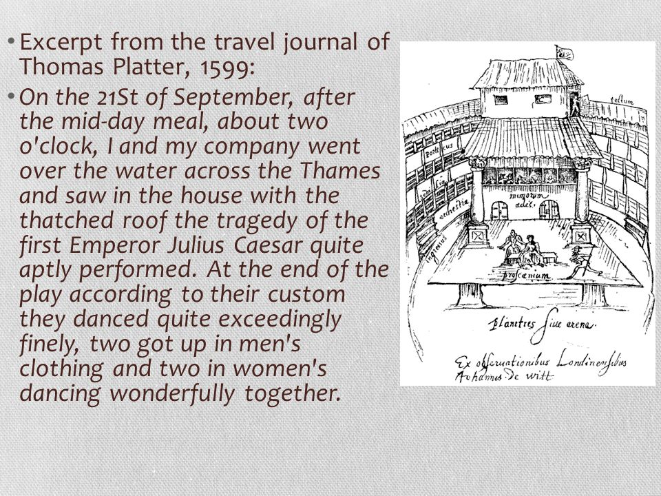 Excerpt from the travel journal of Thomas Platter, 1599: On the 21St of September, after the mid-day meal, about two o'clock, I and my company went ov