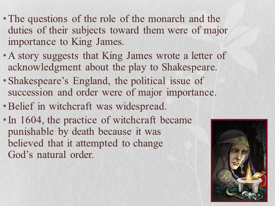 The questions of the role of the monarch and the duties of their subjects toward them were of major importance to King James.