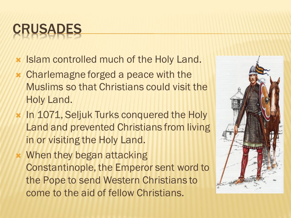  Islam controlled much of the Holy Land.