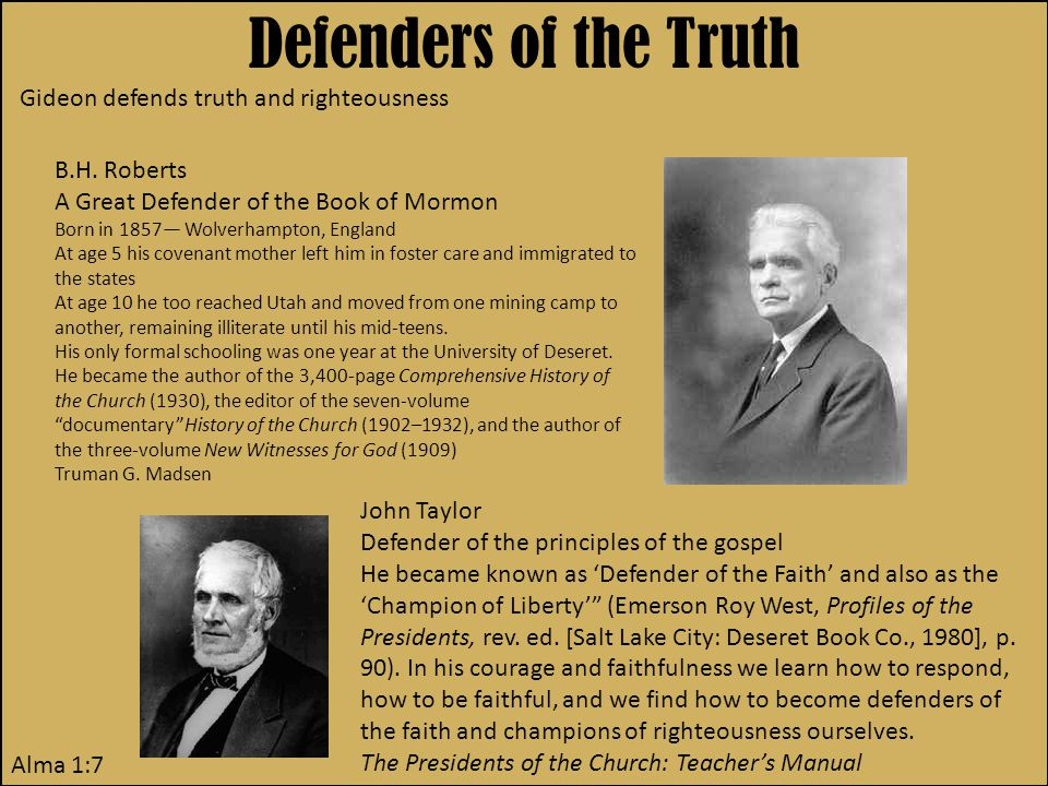 Defenders of the Truth Alma 1:7 Gideon defends truth and righteousness B.H.