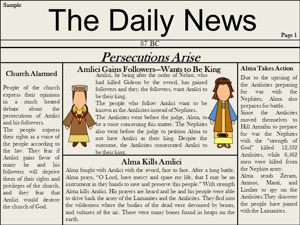 v The Daily News 87 BC Persecutions Arise Alma Takes Action Amlici, he being after the order of Nehor, who had killed Gideon by the sword, has gained followers and they, the followers, want Amlici to be their king.