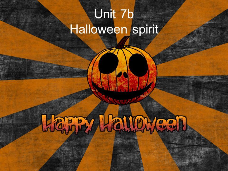 Unit 7b Halloween spirit