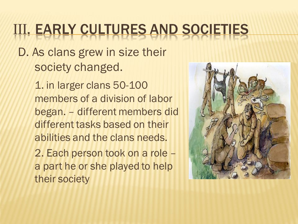 D. As clans grew in size their society changed. 1.