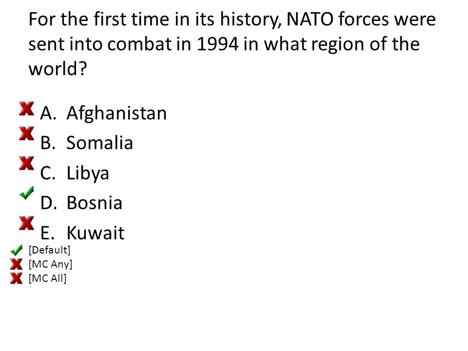 For the first time in its history, NATO forces were sent into combat in 1994 in what region of the world? A.Afghanistan B.Somalia C.Libya D.Bosnia E.K