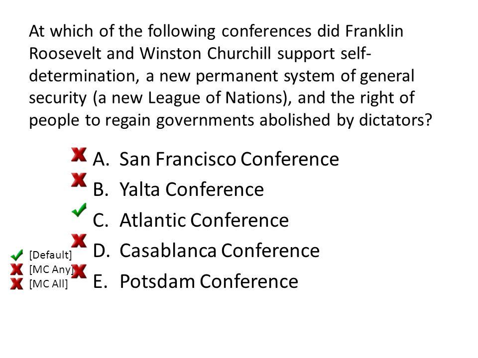 At which of the following conferences did Franklin Roosevelt and Winston Churchill support self- determination, a new permanent system of general secu
