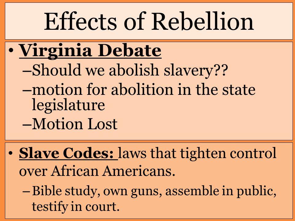 Effects of Rebellion Virginia Debate – Should we abolish slavery .